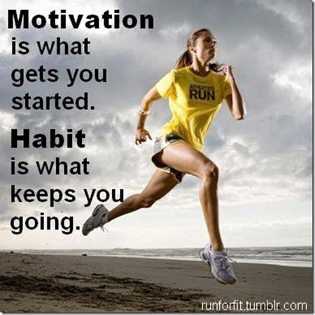motivation-is-what-gets-you-started-habit-is-what-keeps-you-going