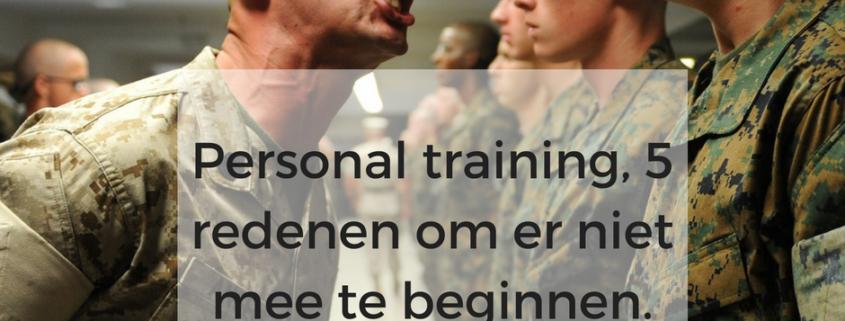 Personal training, 5 redenen om er niet mee te beginnen